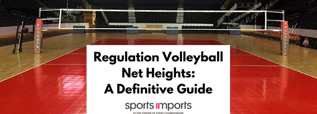 Volleyball Net Heights - Regulation Men's Women's College Indoor Beach Juniors Club High School